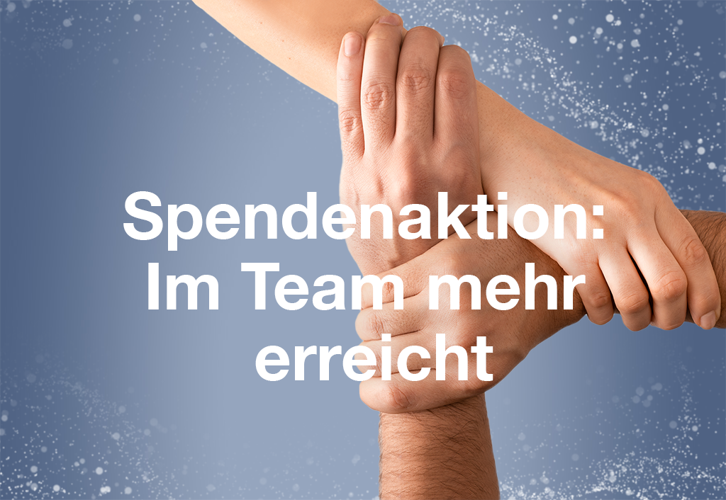 Spendenaktion: im Team mehr erreichtg